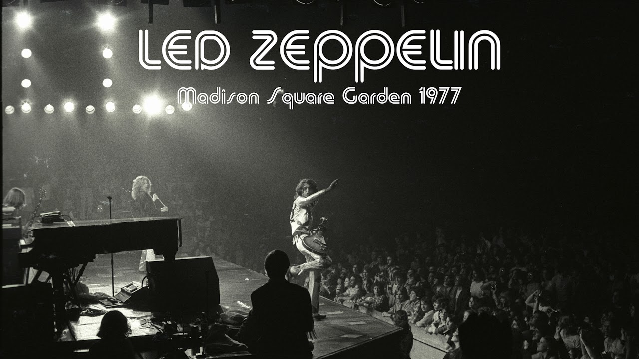 Led Zeppelin: Madison Square Garden 1977 [Remastered]