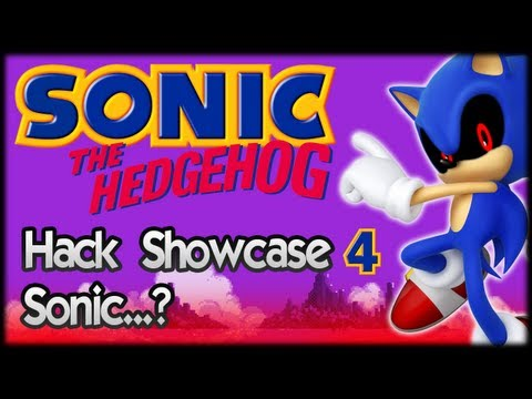 Sonic Hack Showcase 4 : Sonic....?