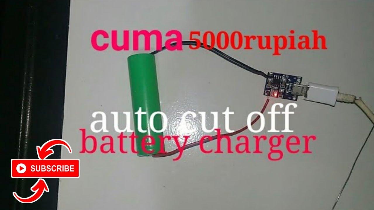 Cara Murah Merakit Charger Otomatis Baterai 3 7 Volt Lithium Ion Youtube