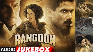 Repeat youtube video Rangoon Full Songs (Audio) | Saif Ali Khan, Kangana Ranaut, Shahid Kapoor | Audio Jukebox