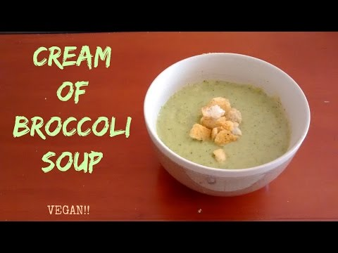 Cream of Broccoli Soup – Vegan!