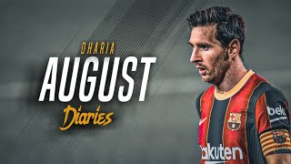 Lionel Messi ►  August Diaries  -  DHARIA  -2020  HD