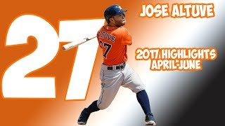 Jose Altuve 2017 Highlights| April-June