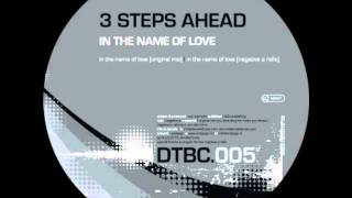 3 Steps Ahead - In The Name of Love (Negative A Remix)