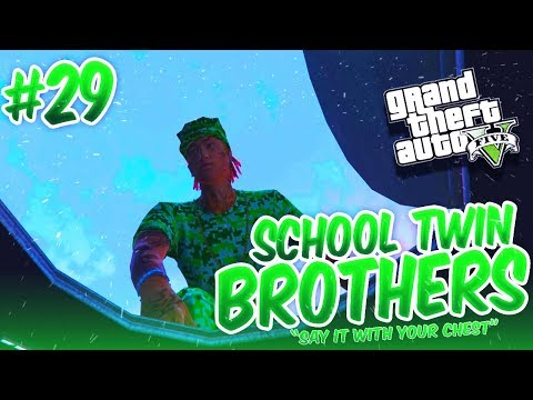 GTA 5 School Twin Brothers Ep. 29 - SAY IT WITH YOUR CHEST ?