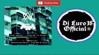 [Alan Walker Mashup] Sing Me To Sleep X Sing Me To Sleep (Marshmello Remix) (Dj Luro18 Remake)