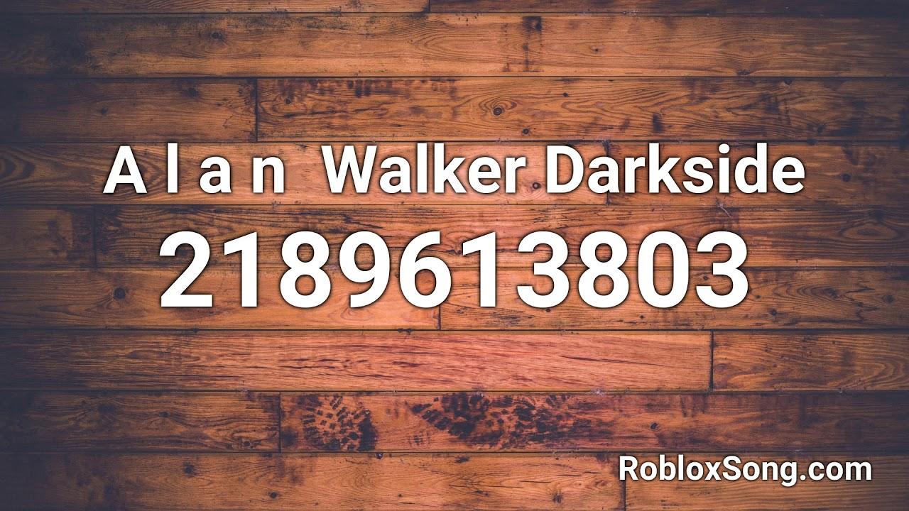 A L A N Walker Darkside Roblox Id Roblox Music Code Youtube