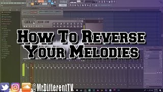 How To Reverse your Melodies in FL Studio For Free