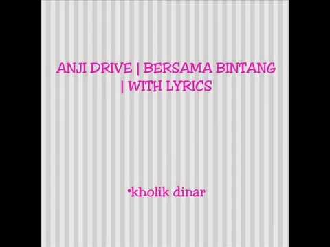 Anji Drive - Bersama Bintang (Lirik)