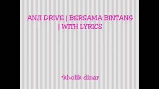 anji drive   bersama bintang lirik
