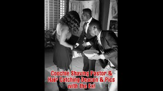 Coochie Shaving Pastor,  & Pics with the Ex!