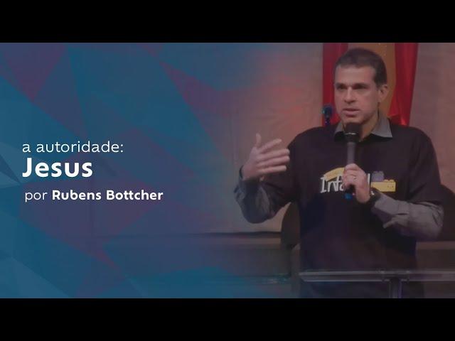 a autoridade: Jesus por Rubens Bottcher
