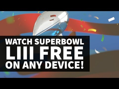 Top 5 Ways To Watch SuperBowl LIII FREE On Any Device