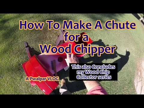 How To Make A Chute for A Wood Chipper