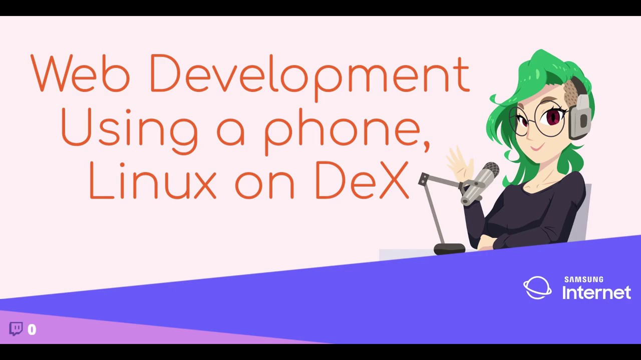 Web Development on a Phone  Updated for Linux on DeX