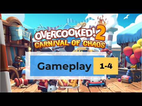 OVERCOOKED 2 - CARNIVAL OF CHAOS - GAMEPLAY LEVEL 1-4!! 2040 POINTS FOR 2 PLAYERS?!