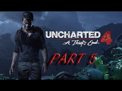 Uncharted 4: A Thief's End - Once A Thief... Chapter 6 - Walkthrough Part 5 PS4