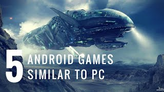 Top 5 Android Games Same as PC Games 2018
