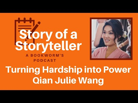 Turning Hardship into Power with Qian Julie Wang