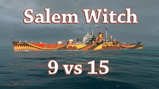 World of Warships: Salem Witch - 9 vs 15