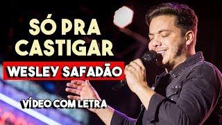 Baixar SÓ PRA CASTIGAR (Com Letra) WESLEY SAFADÃO | CD WS Mais Uma Vez (2018)