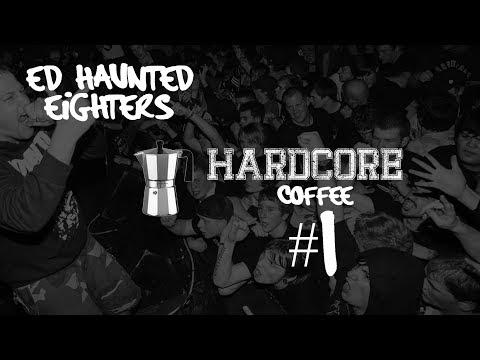 HARDCORE COFFEE - # 1 - ED HAUNTED / EIGHTERS