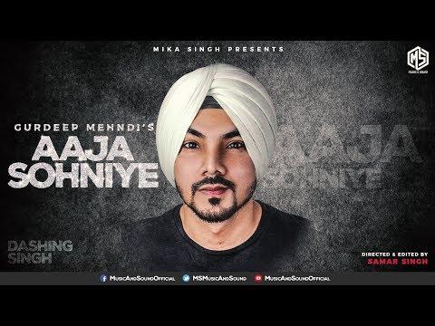 Aaja Sohniye Full Video Song - Gurdeep Mehndi