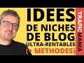 Idée de business: comment trouver une niche de blog ultra rentable