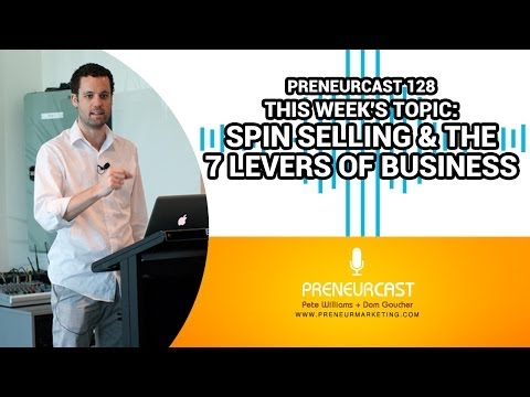 PreneurCast128: Spin Selling And The 7 Levers Of Business