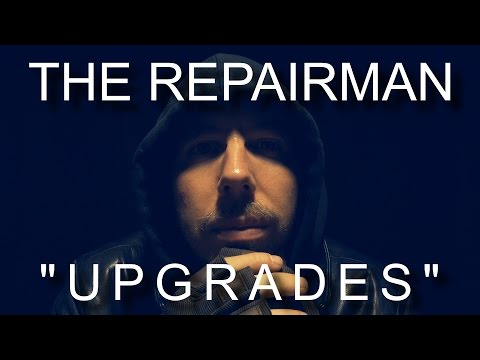 "The Repairman - ""Upgrades"" [ ASMR ]"