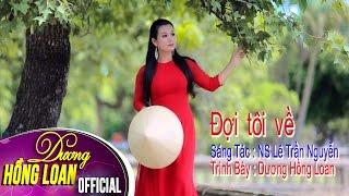 Đợi Tôi Về | Dương Hồng Loan | Official Audio
