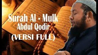 Surah Al Mulk - Ustadz Abdul Qadir (VERSI FULL)