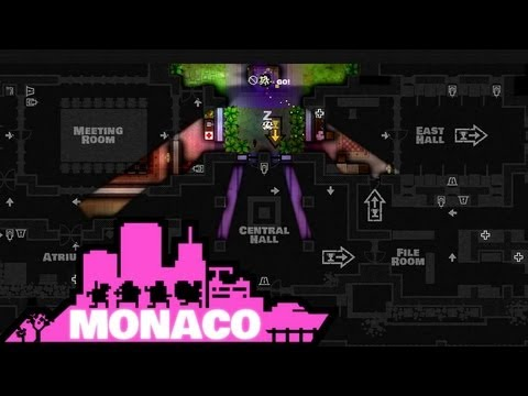 Let's Play Monaco: What's Yours is Mine Part 2 - Just Like A Real Mole
