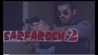 SARFAROSH_2__movie trailer__john Abraham__FANMADE upcoming mp4 movie