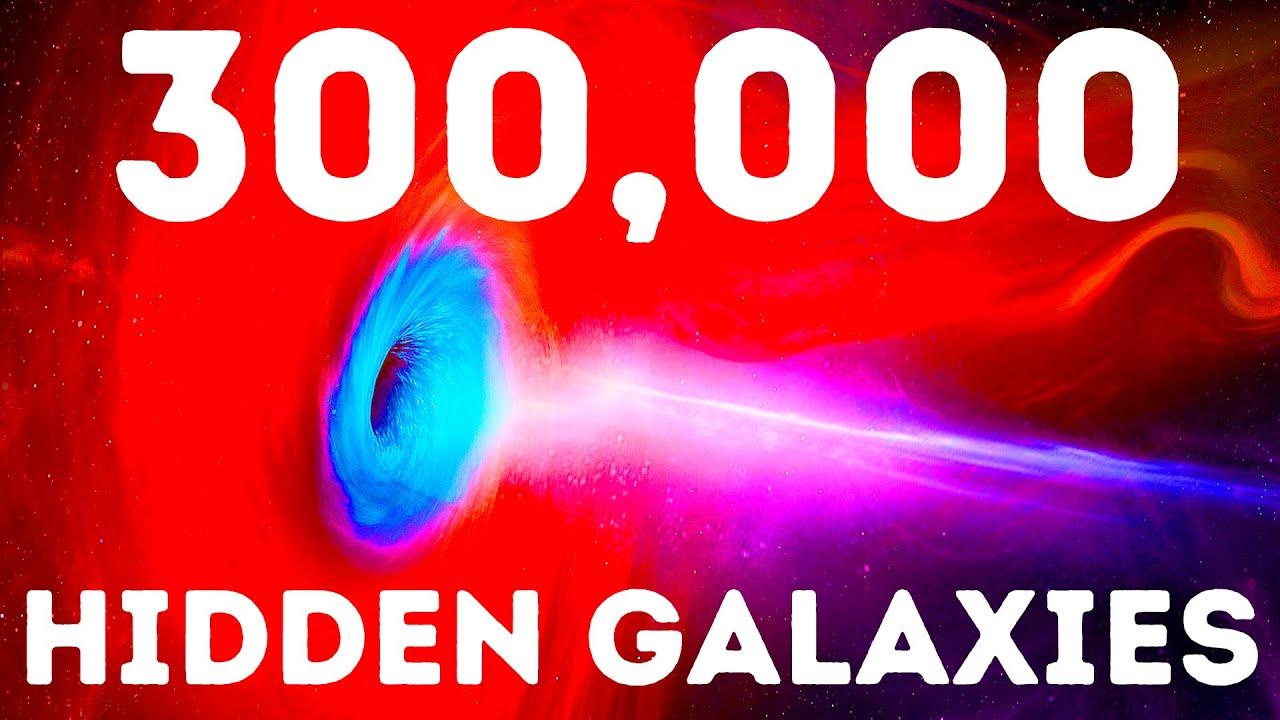 Wissenschaftler haben gerade 300.000 neue versteckte Galaxien entdeckt + video