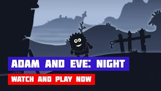 Adam and Eve: Night · Game · Walkthrough