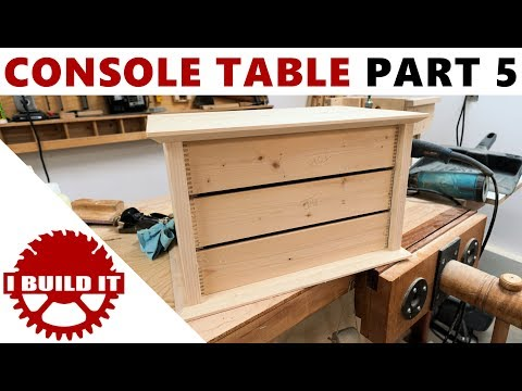 Making A Console / Accent Table - Part 5 - Free Woodworking Course