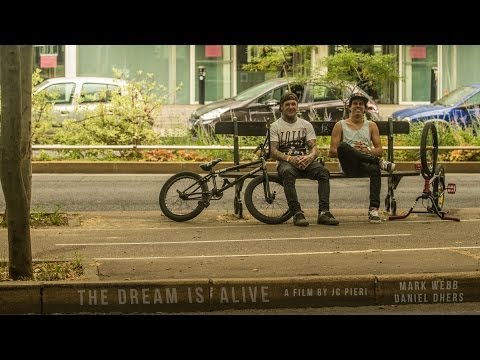 THE DREAM IS ALIVE  Mark Webb & Daniel Dhers