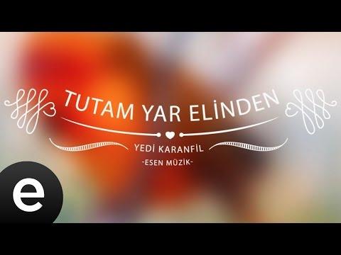 Tutam Yar Elinden (Yedi Karanfil) - Esen Müzik
