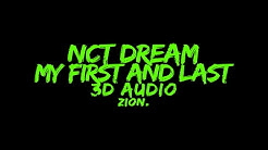 NCT DREAM(엔씨티) - My First and Last(마지막 첫사랑) (3D Audio Version)
