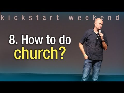 8. How to do church - Kickstart weekend The Netherlands (Saturday)