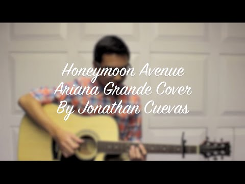 Honeymoon Avenue - Ariana Grande Acoustic Cover