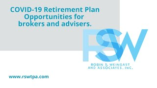 COVID-19 Retirement Plan Opportunities for brokers and advisers.