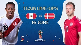 LINEUPS – PERU v DENMARK - MATCH 6 @ 2018 FIFA World Cup™