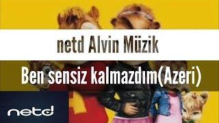 netd Alvin ve sincaplar (Ben sensiz Kalmazdım-Azeri)