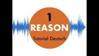 Reason 11 für Anfänger # 1 Propellerhead Tutorial
