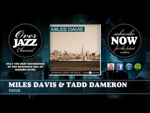 Miles Davis & Tadd Dameron - Focus (1949)