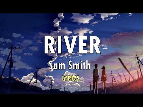 Sam Smith - River Lyrics (Christmas songs 2017)