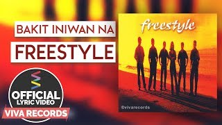 Freestyle — Bakit Iniwan Na [official Lyric Video]