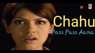 Chahu Pass Pass Aana   New Heart Touching Song   Full Hd Song